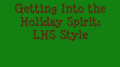 Thumbnail for entry Holiday Happiness at LHS