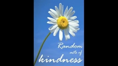 Thumbnail for entry A Random Act of Kindness