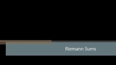 Thumbnail for entry Topic 25 - Riemann Sums