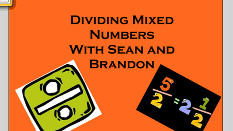 Thumbnail for entry Dividing MIxed Numbers
