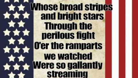 Thumbnail for entry The Star Spangled Banner with Lyrics