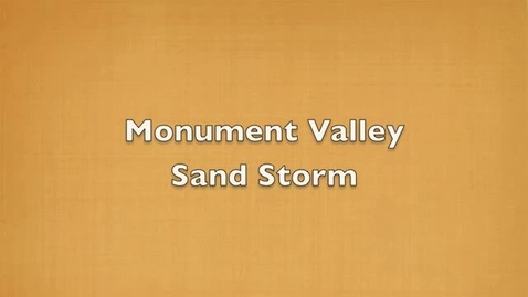 Thumbnail for entry Monument Valley Sandstorm