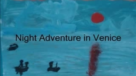 Thumbnail for entry Night Adventure in Venice