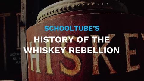 Thumbnail for entry SchoolTube's History of the Whiskey Rebellion