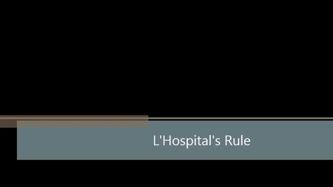 Thumbnail for entry L'Hospital's Rule
