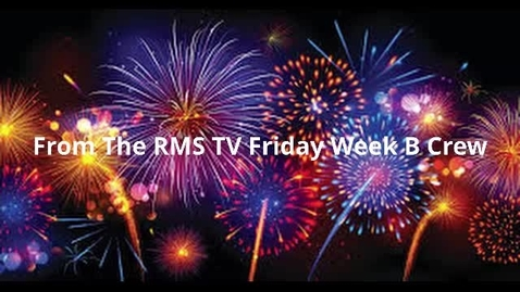 Thumbnail for entry RMSTV Friday 1.8.2021- B Crew