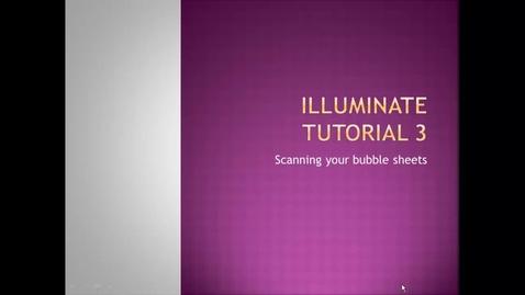 Thumbnail for entry Illuminate Tutorial 3