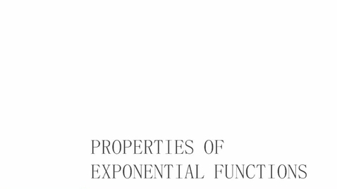 Thumbnail for entry Properties of Exponential Functions