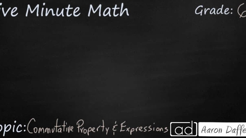 Thumbnail for entry 6th Grade Math Commutative Property and Expressions