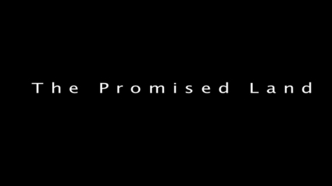 Thumbnail for entry The Promised Land