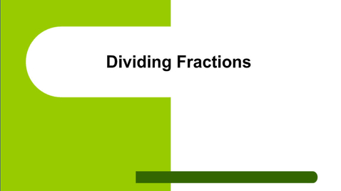 Thumbnail for entry Divide Fractions