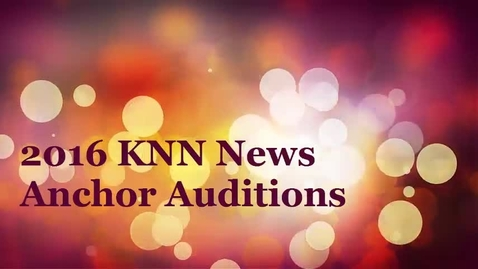 Thumbnail for entry KNN TV Anchor Auditions 2016