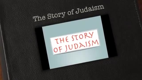 Thumbnail for entry The Story of Judaism