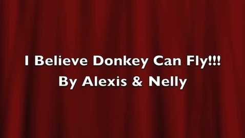 Thumbnail for entry I Believe Donkey Can Fly