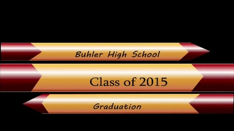 Thumbnail for entry Buhler High School Graduation 2015