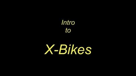Thumbnail for entry X-Bikes Part 2