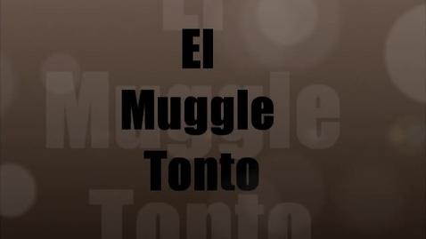 Thumbnail for entry El Muggle Tonto