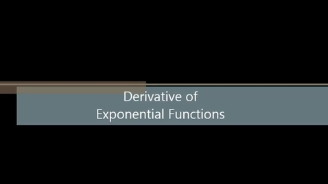 Thumbnail for entry Derivative of Exponential Functions