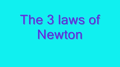 Thumbnail for entry The 3 Laws of Newton