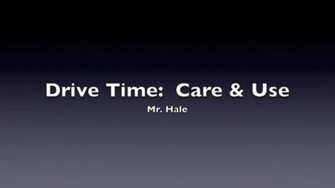 Thumbnail for entry Drive Time:  Care and Use
