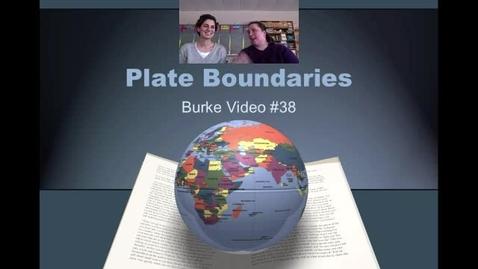 Thumbnail for entry Burke Video 38 Plate Boundaries