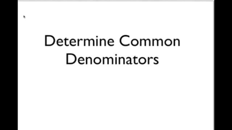 Thumbnail for entry Determining Common Denominators