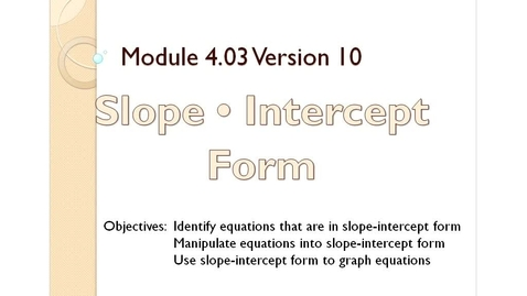 Thumbnail for entry 4.03 Slope Intercept Form
