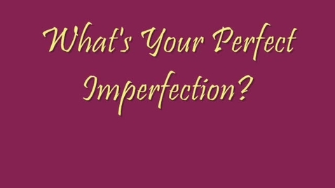 Thumbnail for entry Perfect Imperfections