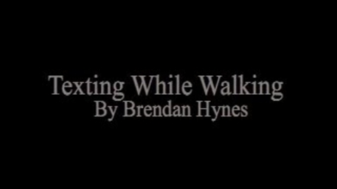 Thumbnail for entry Texting While Walking