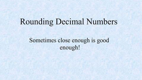 Thumbnail for entry Rounding Decimals