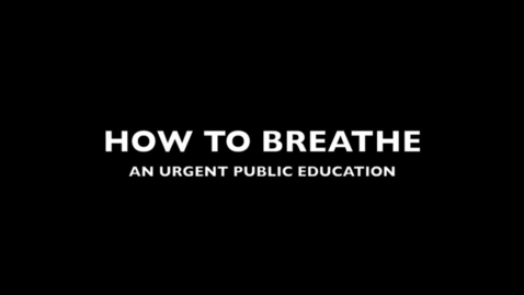 Thumbnail for entry How To Breathe