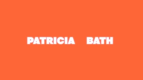 Thumbnail for entry Patricia Bath