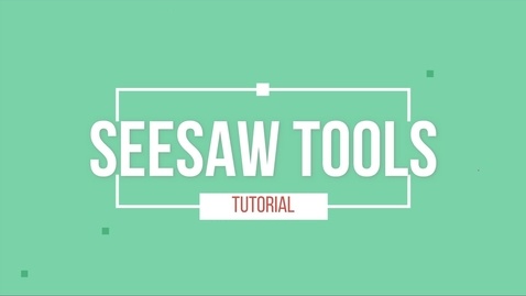 Thumbnail for entry Seesaw Tools Tutorial
