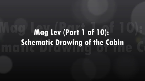 Thumbnail for entry Mag Lev (Part 1 of 10) Schematic Drawing of the Cabin