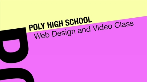 Thumbnail for entry Poly Web Design and Video Class