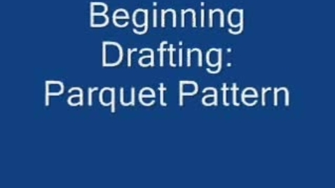 Thumbnail for entry Beginning Drafting: Parquet Pattern