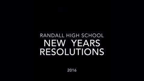 Thumbnail for entry Randall High School New Year Resolutions