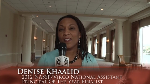 Thumbnail for entry Denise Khaalid: 2012 NASSP/Virco National Assistant Principal Of The Year Finalist