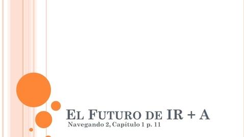Thumbnail for entry Navegando 2.1A El Futuro de IR + A
