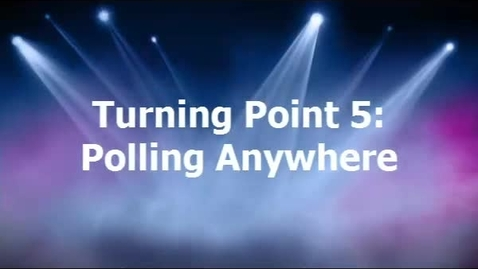 Thumbnail for entry Turning Point 5: Polling Anywhere
