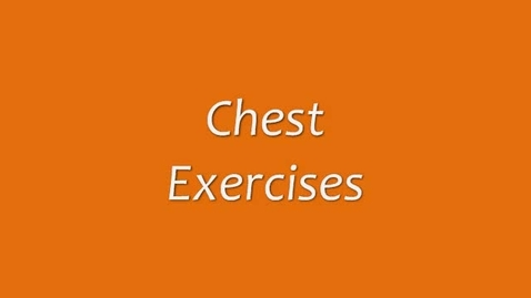 Thumbnail for entry Chest Exercises