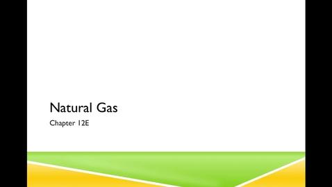 Thumbnail for entry 12E Natural Gas