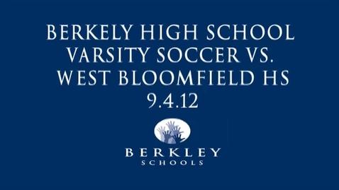 Thumbnail for entry BHS Boys Varsity Soccer vs. West Bloomfield HS 9/4/12