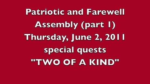 Thumbnail for entry 2011 Patriotic and Farewell Assembly -- Part 1