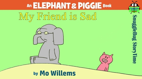 Thumbnail for entry My Friend Is Sad by Mo Willems