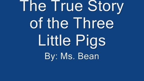 Thumbnail for entry The True Story of the Three Little Pigs.