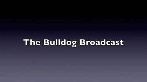 Thumbnail for entry Bulldog Broadcast 1
