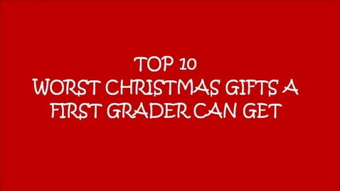 Thumbnail for entry Top 10 Worst Christmas Gift a First Grader Can Get