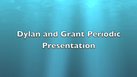 Thumbnail for entry Dylan and Grant Periodic Presentation