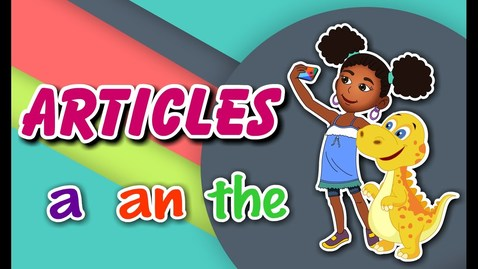 Thumbnail for entry Articles A, An and The | English Grammar For Kids with Elvis | Grade 1 | #5
